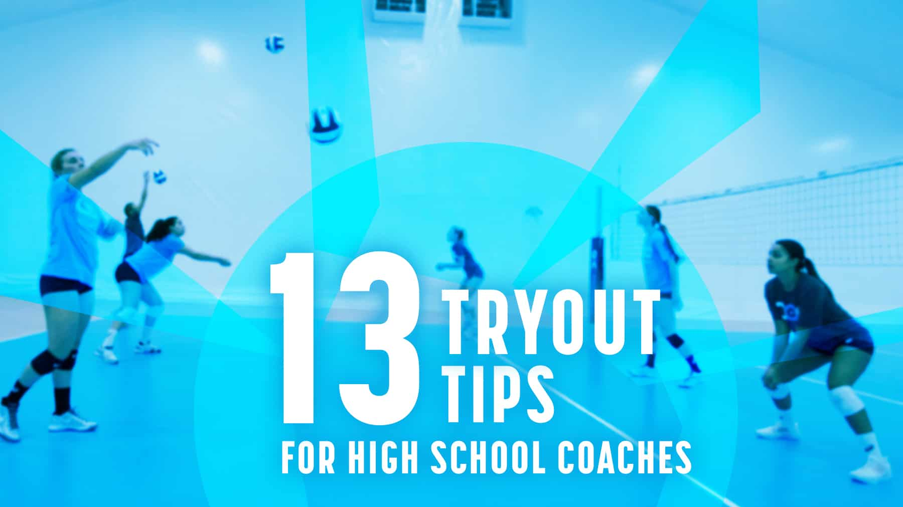 13 tryout tips for high school volleyball coaches