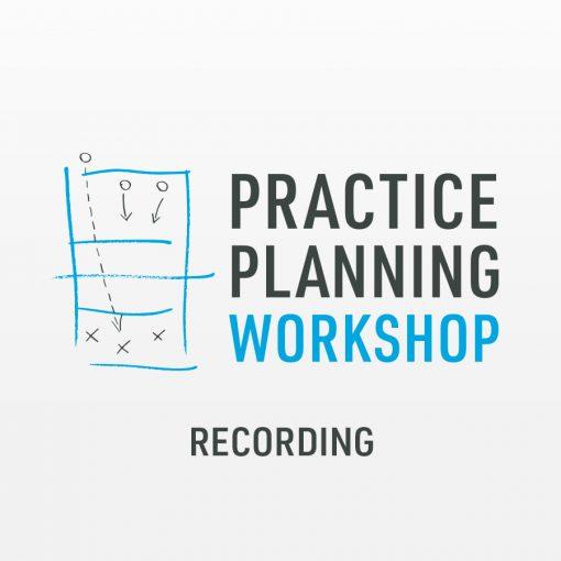 Practice Planning Workshop Recording